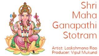 Shri Maha Ganapathi Stotram