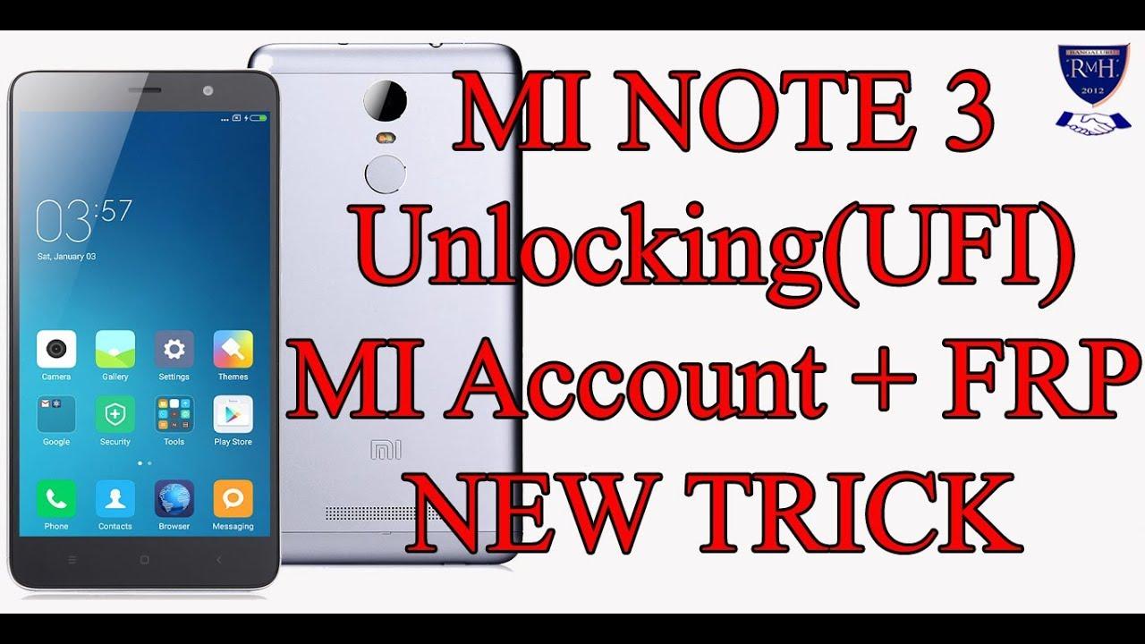 MI NOTE 3 Unlocking MI Account + FRP NEW TRICK By Ufi Pinout - Thủ