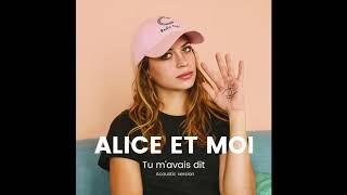 Alice et Moi - Tu m'avais dit (Audio acoustique)