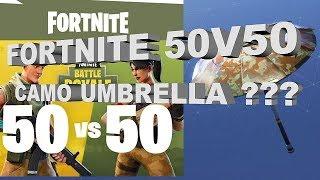 Fortnite Battle Royale 50 V 50 / Unlocks Camo Umbrella ??