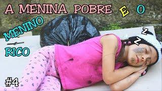 A MENINA POBRE E O MENINO RICO #4 - A MENINA ABANDONADA - ANNY E EU