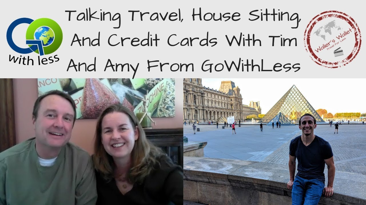 Talking Travel, House Sitting, And Credit Cards with Tim & Amy From  GoWithLess | Waller's Wallet