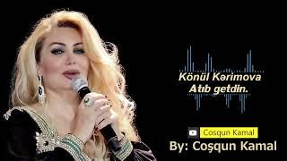 Könül Kərimova - Atıb getdin Resimi