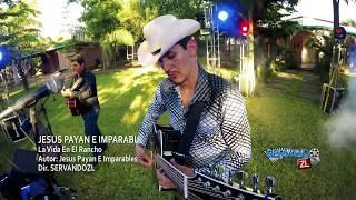 Jesus Payan E Imparables - La Vida En El Rancho (En Vivo 2017)