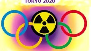 Fukushima & Tokyo Olympics 2020 (Invisible Terrorism)
