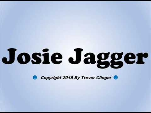 How To Pronounce Josie Jagger - 동영상