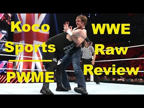 "KocoSports - ""WWE Monday Night Raw"" Review - 4/18/16 - (WWE in UK & Owens vs. Ambrose)"