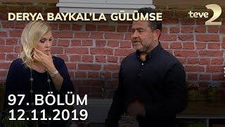 Derya Baykal'la Gülümse 97. Bölüm - 12 Kasım 2019 FULL BÖLÜM İZLE!