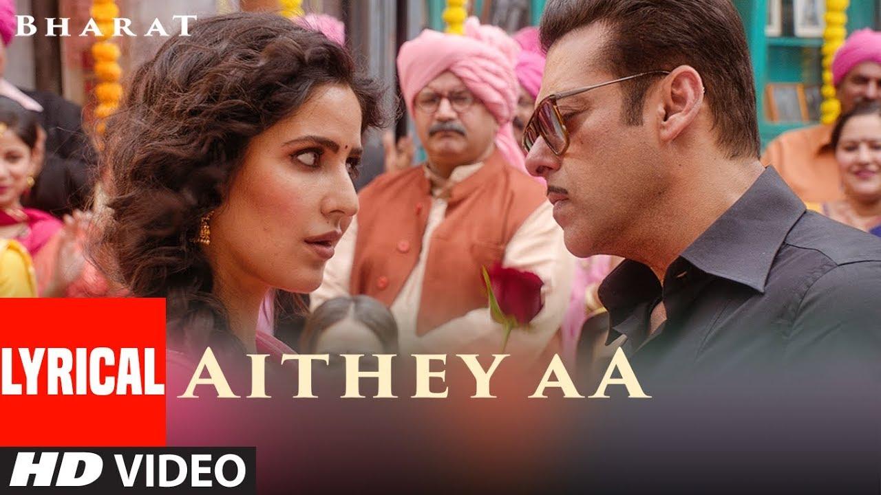 LYRICAL: Aithey Aa Song | Bharat | Salman Khan, Katrina Kaif | Vishal & Shekhar ft. Akasa, Neeti, Watch Online & Download Free