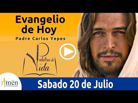 Evangelio de Hoy Sabado 20 de Julio de 2019 l Padre Carlos Yepes