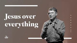 Jesus Over Everything // Judah Smith