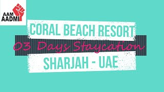 Coral Beach Resort Sharjah - 03 Days Staycation