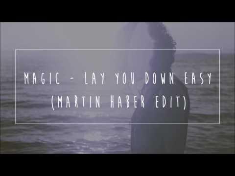 Magic - Lay You Down Easy (Martin Haber Edit)