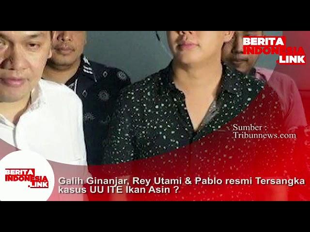 Galih Ginanjar, Rey Utami dan Pablo Benua resmi menjadi tersangka kasus Ikan Asin