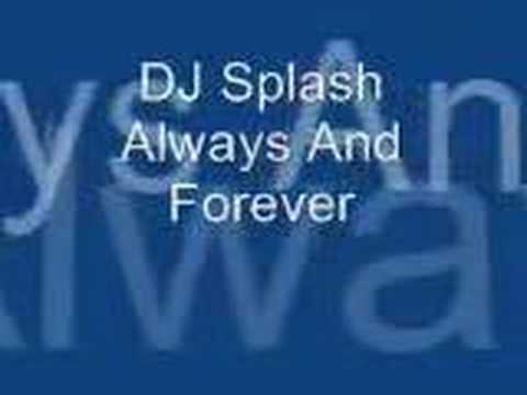 DJ Splash  Always and Forever