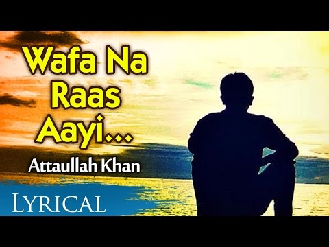 Wafa Na Raas Aayee by Attaullah Khan | Full Song With Lyrics | Pakistani Sad Song