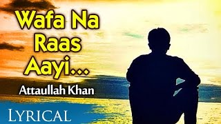 Download lagu Wafa Na Raas Aayee by Attaullah Khan | Full Song With Lyrics | Pakistani Sad Song