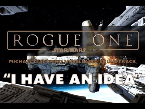 I Have An Idea: (From The Hammerhead Corvette Scene) [Rogue One: A Star Wars Story Unreleased Music]