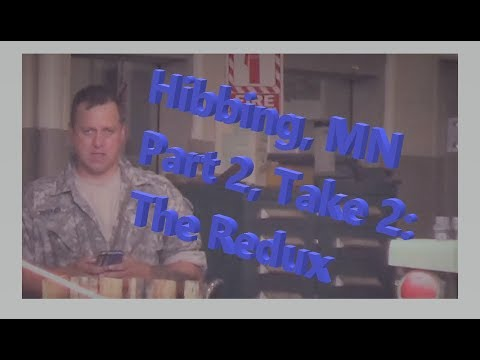 Hibbing, Take Two, Part Two: The Redux