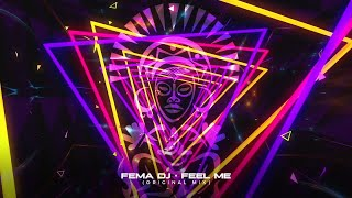 FeMa DJ - Feel Me