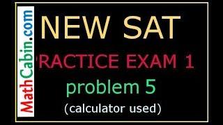 SAT Practice Test 1, section 4, Problem # 5 (calculator)