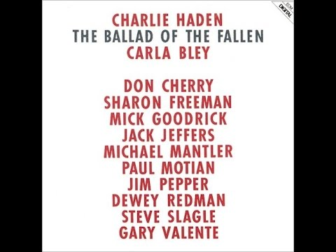 Charlie Haden Carla Bley The Ballad Of The Fallen
