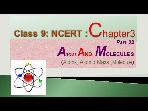 Atoms and  Molecule part 2 CLASS 9 SCIENCE NCERT