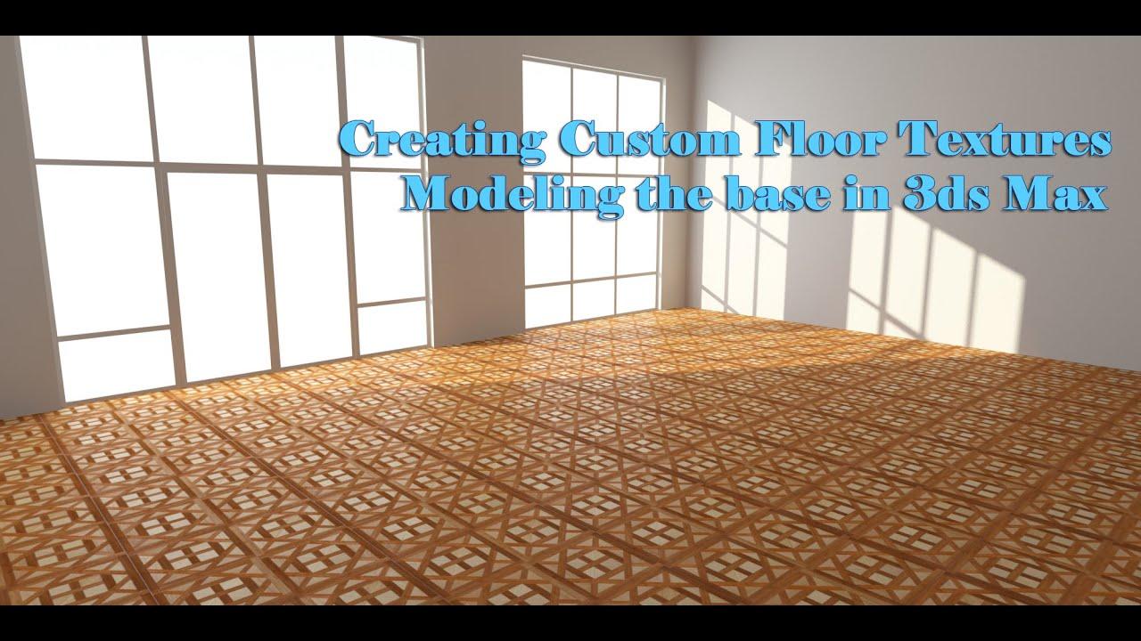 Custom floor textures modeling in 3ds max youtube for Max floor