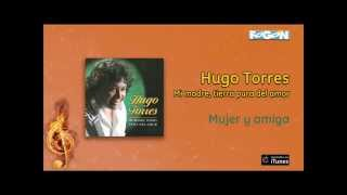 Hugo Torres / Mi Madre, Tierra pura del Amor - Mujer y amiga