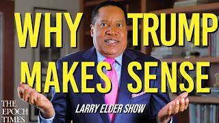 What the Media is Missing About Trump | Larry Elder Show