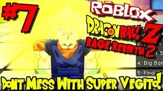 DON'T MESS WITH SUPER VEGITO! | Roblox: Dragon Ball Rage Rebirth 2 - Episode 7