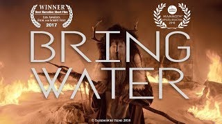 'Bring Water' - Short Film | Official Release 2018