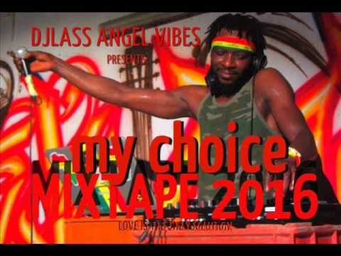 My Choice Mixtape Feat.Vybz Kartel,Chronixx,Jah Cure, Morgan Heritage, Protoje,Cecile&More(Sep.2016)