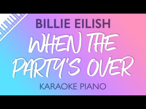 When The Party's Over (Piano Karaoke Instrumental) Billie Eilish