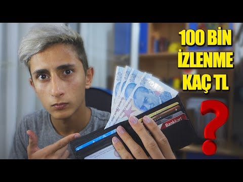 100 BİN İZLENMEYE KAÇ TL GELİYOR ?