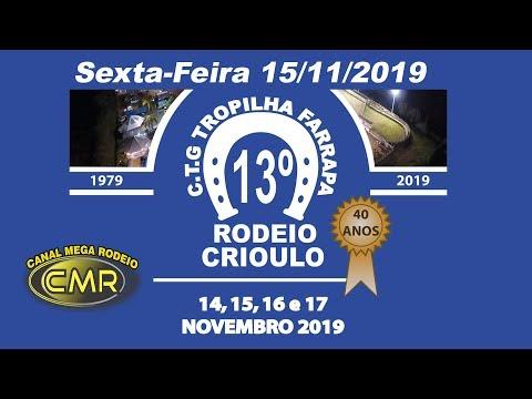 13º Rodeio Crioulo do CTG Tropilha Farrapa - Sexta 15-11-2019 - Lajeado-RS..