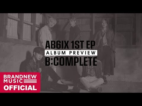 AB6IX (에이비식스) 1ST EP 'B:COMPLETE' OFFICIAL PREVIEW
