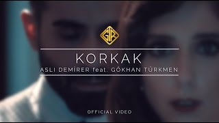 Korkak Official Video Aslı Demirer feat Gökhan T