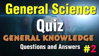Science Quizzes for Kids, Students General Science Questions & Answers General Science Quiz | PART-2