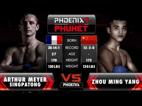 Arthur Meyer Singpatong Vs Zhou Ming Yang - Full Fight (Muay Thai) - Phoenix 7 Phuket