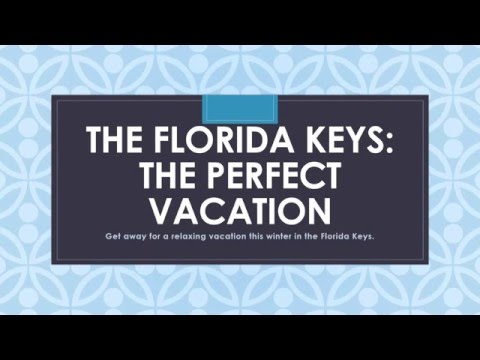 Concierge Vacation Services Presents The Florida Keys: The Perfect Vacation