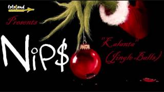 Kalanta (Jingle Balls) - Nips