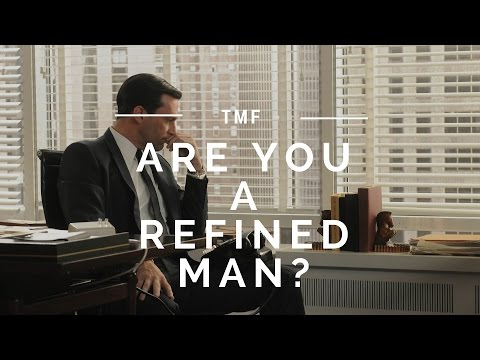 What is a Refined Man?
