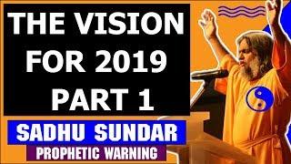 Sadhu Sundar Prophecy November 09 2018 — THE VISION FOR 2019 - PART 1