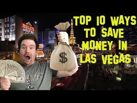 TOP 10 WAYS TO SAVE MONEY IN LAS VEGAS AND KEEP YOUR COSTS DOWN