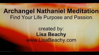 Archangel Nathaniel NEW VERSION- Find Your Life Purpose and Passion Guided Meditation