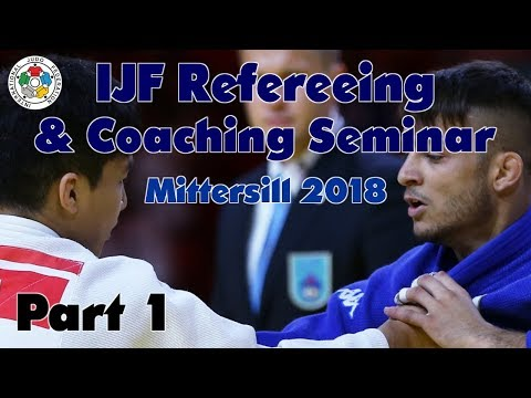 IJF Refereeing and Coaching Seminar 2018 - Part 1