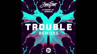 Jimi Frew - Trouble ft Sherry St Germain (Wasteland Remix)