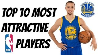 Top 10 Most Attractive NBA Players