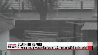 N. Korea among worst offenders on U.S. human trafficking blacklist   미국 국무부, 13년